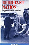 Reluctant Nation : Australia and the Allied Defeat of Japan, 1942-1945, Day, David, 0195532422