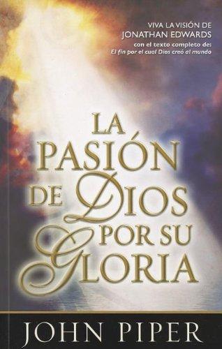 La Pasion De Dios Por Su Gloria Gods Passion For His Glory