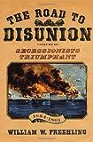 The Road to Disunion, Volume II: Secessionists Triumphant 1854-1861