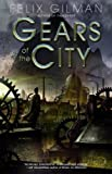 Gears of the City, Felix Gilman, 0553806777