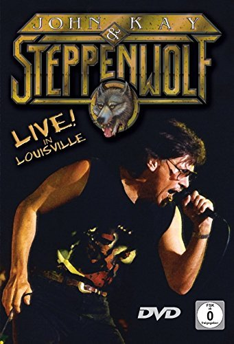 John Kay & Steppenwolf - Live in Louisville by DVD