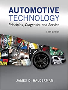 Automotive Technology: Principles, Diagnosis and Service