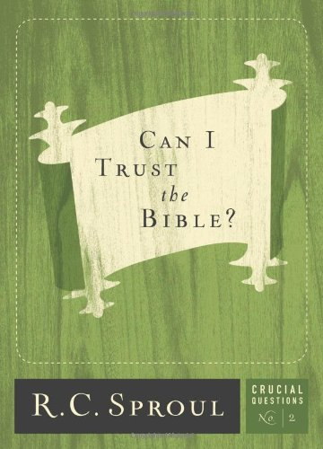 Can I Trust the Bible? (Crucial Questions (Reformation Trust))