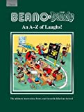 Beano & The Dandy An A-Z of Laughs!: The Ultimate Masterclass from your Favourite Hilarious Heroes!