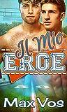 Il Mio Eroe: Italian Edition