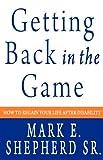 Getting Back in the Game, Mark E. Shepherd Sr., 0984199152