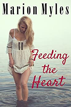 Feeding the Heart (Heart Series Book 3) by [Myles, Marion]