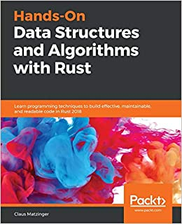 Hands-On Data Structures and Algorithms with Rust: Learn