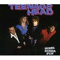 Teenage Head/ Some Kinda Fun