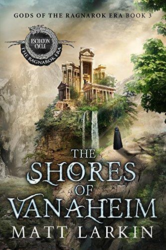 The Shores of Vanaheim: Eschaton Cycle (Gods of the Ragnarok Era Book 3)