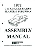 1972 CHEVY PICKUP TRUCK FACTORY ASSEMBLY INSTRUCTION MANUAL - COVERS: C10, C20, C30, C1500, C2500, C3500, K5, K10, K20, K30, K1500, K2500, K3500, 3+3, Camper Special, Trailering Special, stakebed, Suburban, full-size Blazer, full-size Jimmy