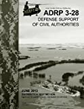 Army Doctrine Reference Publication ADRP 3-28 Defense Support of Civil Authorities June 2013, United States Government US Army, 1490510990