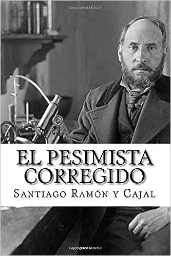 El Pesimista Corregido (Spanish Edition): Amazon.es: Ramón y Cajal ...