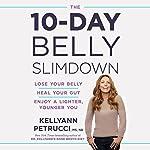 The 10-Day Belly Slimdown | Dr. Kellyann Petrucci