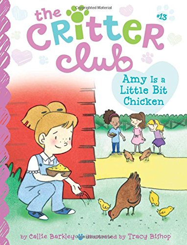 Amy Is a Little Bit Chicken (The Critter Club)