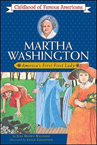 Martha Washington: Americas First Lady (Childhood of Famous Americans)