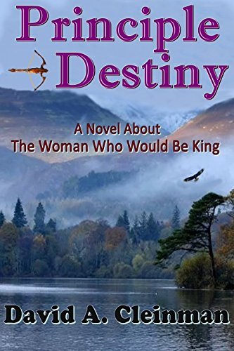 Amazon principle destiny the woman who would be king ebook principle destiny the woman who would be king by cleinman david fandeluxe Gallery