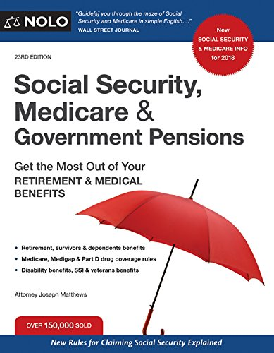 Social Security  Medicare And Government Pensions  Get The Most Out Of Your Retirement And Medical Benefits  Social Security  Medicare   Government Pensions