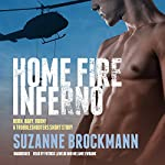 Home Fire Inferno: Burn, Baby, Burn!; A Troubleshooters Short Story | Suzanne Brockmann
