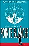 """Afficher """"Les aventures d'alex rider Aventures d'alex rider - pointe blanche (Les)"""""""