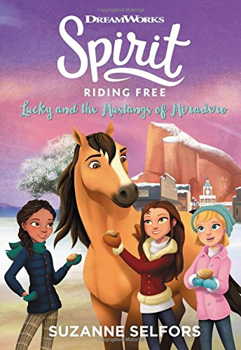 Spirit Riding Free: Lucky and the Mustangs of Miradero (Dreamworks: Spirit Riding Free)