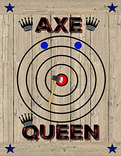 AXE QUEEN: Axe Thrower Notebook | Journal | Diary | Unique Gift Idea For Women Axe Throwing Players or Coaches