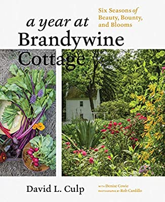 A Bountiful Year: Six Seasons in the Garden at Brandywine Cottage
