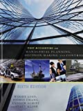 Cost Accounting for Managerial Planning, Decision Making and Control