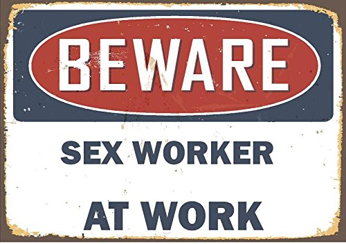 Any and All Graphics SEX WORKER Vintage antique looking BEWARE At WORK 9''X12'' aluminum novelty street sign. by Any and All Graphics