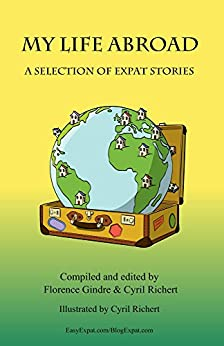 My life abroad: A selection of expat stories (English Edition) por [Richert, Cyril, Gindre, Florence]