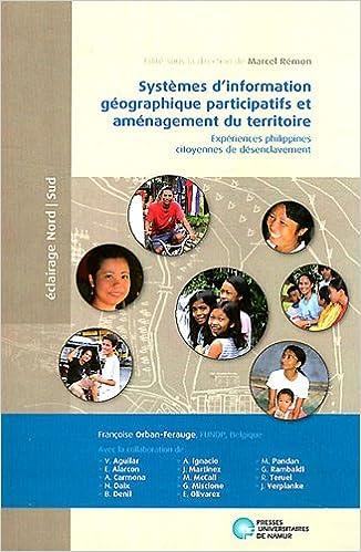 Systèmes d'information géographique participatifs et aménagement du territoire : Expériences philippines citoyennes de désenclavement pdf, epub