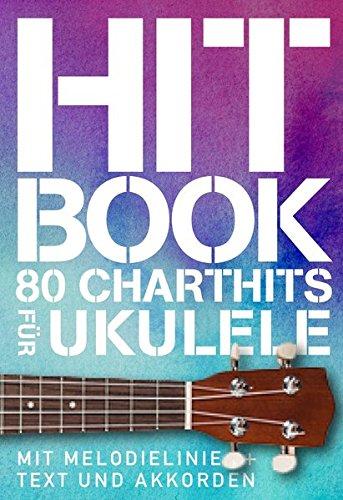 Hit Book   80 Charthits  Für Ukulele   Songbook Für Ukulele Gesang