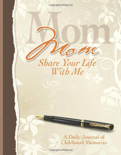 Mom, Share Your Life With Me Heirloom Edition (Questions To Ask Your Mom In An Interview)
