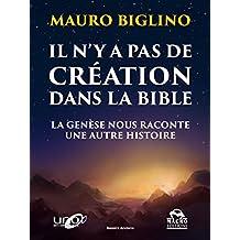 Il n'y a pas de création dans la Bible: La genèse nous raconte une autre histoire (Développement Personnel) (French Edition)