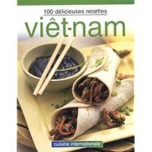 Viet-nam - 100 delicieuses recettes