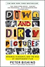 Down and Dirty Pictures: Miramax, Sundance, and the Rise of Independent Fil