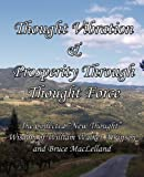Thought Vibration and Prosperity Through Thought Force, Atkinson, 0982662416