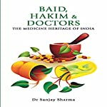 Baid, Hakim & Doctors: The Medicine Heritage of India | Dr. Sanjay Sharma