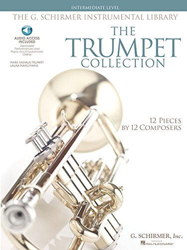 G Schirmer Trumpet (The Trumpet Collection: Intermediate Level G. Schirmer Instrumental Library with audio of performances & accompaniments)