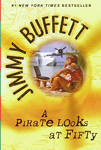 A Pirate Looks at Fifty by Jimmy Buffett