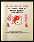 img - for The Secrets of Power The Complete Book of Light Force Knockouts book / textbook / text book