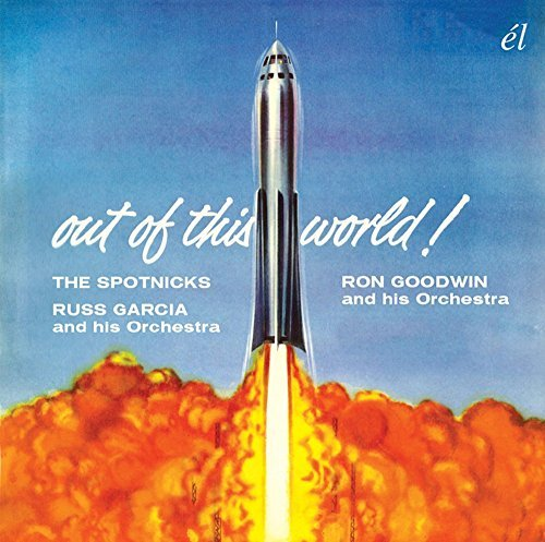 Out Of This World by Russ Garcia & Ron Goodwin The Spotnicks ...