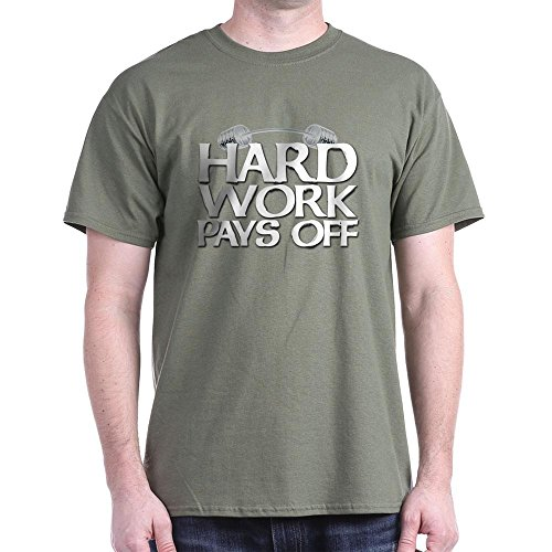 CafePress Hard Work Pays Off - 100% Cotton T-Shirt