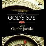 God's Spy | Juan Gomez-Jurado