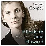 Elizabeth Jane Howard: A Dangerous Innocence | Artemis Cooper
