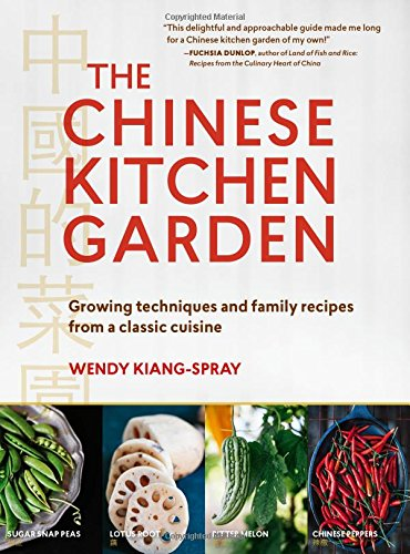The Chinese Kitchen Garden: Growing Techniques and Family Recipes from (Family Garden)