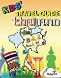 Kids' Travel Guides - Thailand: No matter where you visit in Thailand - kids enjoy fascinating facts, fun activities, useful tips, quizzes and Leonardo! (Volume 30)