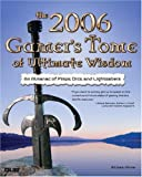 Gamer's Tome of Ultimate Wisdom 2006, William Abner, 0789734656