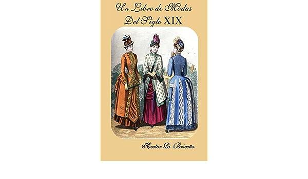 Un Libro de Modas Del Siglo XIX eBook: Hector Briceno ...