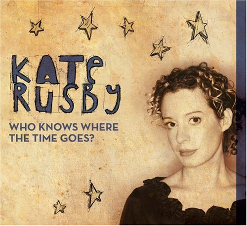 "Release ""Who Knows Where The Time Goes?"" By Kate Rusby"